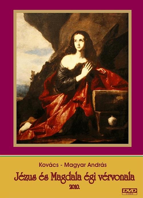Jézus Urunk és Mária Magdala égi vérvonala