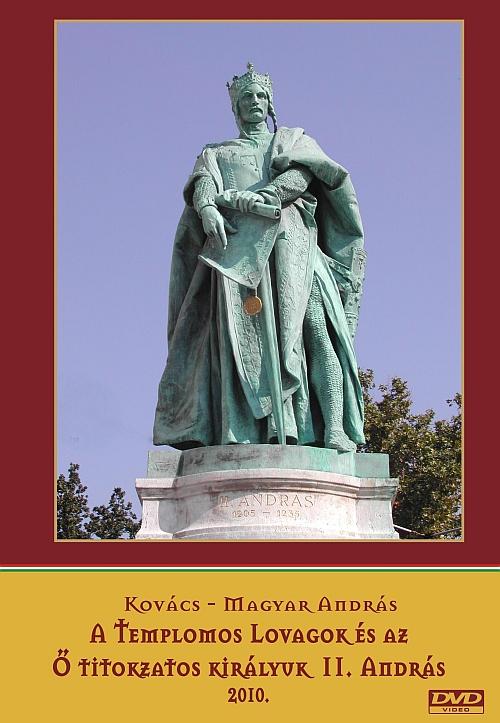A Templomos lovagok és az ő titokzatos királyuk II. András