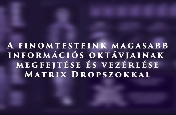 Kovács-Magyar András: Teremtő informávió és Matrix Drops: