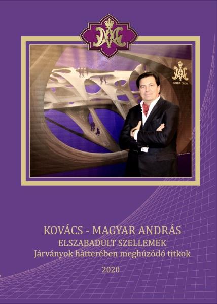 Kovács-Magyar András: Elszabadult szellemek Járványok hátterében meghúzódó titkok
